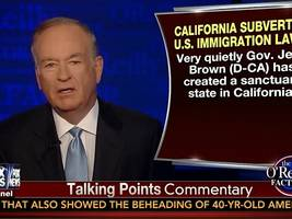 O'Reilly Slams 'Completely Insane' Jerry Brown over Immigration Policy